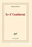 Le 6e continent ; précédé de Ancien malade des hôpitaux de Paris