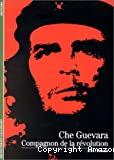 Che Guevara compagnon de la révolution