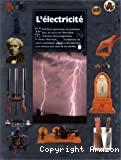 L'©lectricit©, de l'©tincelle  l'©lectron ; L'Electricit©