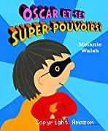 Oscar et ses super-pouvoirs !