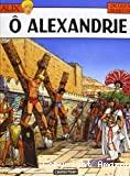O Alexandrie