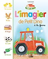 L'imagier de Petit Dino à la ferme