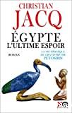 Egypte, l'ultime espoir / la vie héroïque du grand prêtre Pétosiris