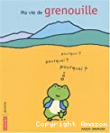 Ma vie de grenouille