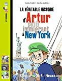 La véritable histoire d'Arthur petit immigrant à New York