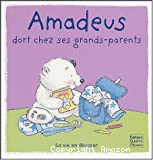Amadeus dort chez ses grands-parents