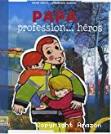 Papa profession... héros