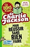 Les bons plans de Charlie Jackson pour réussir sans rien faire