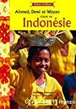 Ahmed, Dewi et Wayan vivent en Indonésie