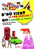 D'o¹ vient le coq gaulois ? qui a invent© la pizza ?, petit guide des symboles qui font l'Europe