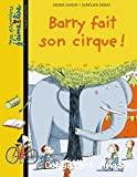 Barry fait son cirque !