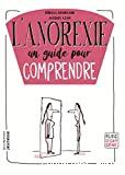 L' anorexie, un guide pour comprendre
