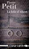 La folie d'Albert