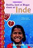 Shubba, Jyoti et Bhagat vivent en Inde