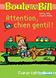 Attention chien gentil !