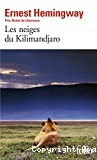 [Les]Neiges du Kilimandjaro ; (suivi de) Dix indiens et autres nouvelles