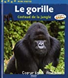 Le gorille, costaud de la jungle