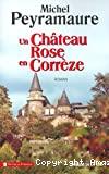 [Un]château rose en Corrèze