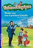 Rendez-vous avec le président Lincoln