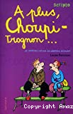 A plus, Choupi-Trognon