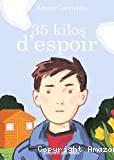 35 kilos d'espoir