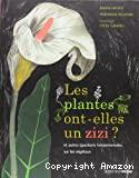 Les plantes ont-elles un zizi ?, et autres questions fondamentales sur les v©g©taux
