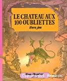 [Le]Château aux 100 oubliettes