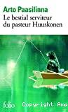 [Le]bestial serviteur du pasteur Huuskonen