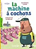 La machine à cochons