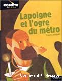 Lapoigne et l'ogre du métro