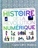 Histoire de la révolution numérique, jeux vidéo, internet, smatphones, robots