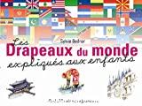 Les drapeaux du monde expliqués aux enfants
