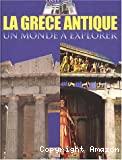 La Grèce antique, un monde à explorer