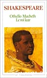 Othello ; Le roi Lear ; Macbeth