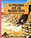 [La]pyramide aux 100 malédictions