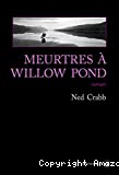 Meurtres Willow Pond ; Meurtres Willow Pond, roman