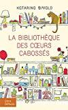 La bibliothèque des coeurs cabossés ; La bibliothèque des coeurs cabossés, roman